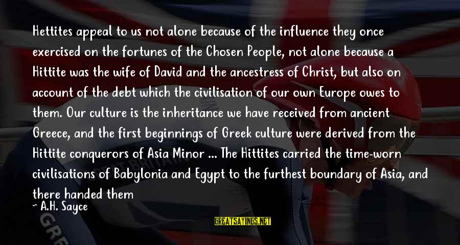 Hittite Sayings By A.H. Sayce: Hettites appeal to us not alone because of the influence they once exercised on the