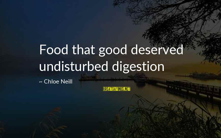 Hoar Frost Sayings By Chloe Neill: Food that good deserved undisturbed digestion