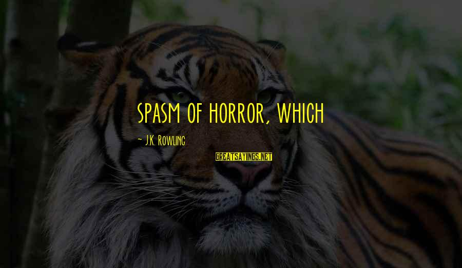 Hoes Aint Real Sayings By J.K. Rowling: spasm of horror, which