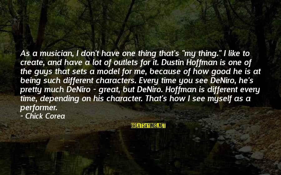 """Hoffman's Sayings By Chick Corea: As a musician, I don't have one thing that's """"my thing."""" I like to create,"""