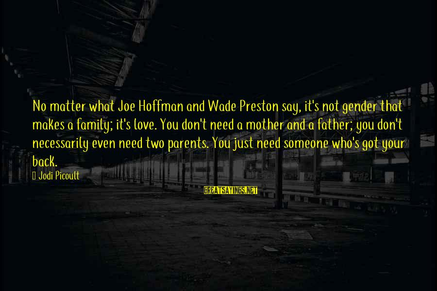 Hoffman's Sayings By Jodi Picoult: No matter what Joe Hoffman and Wade Preston say, it's not gender that makes a