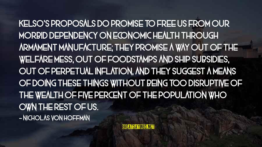 Hoffman's Sayings By Nicholas Von Hoffman: Kelso's proposals do promise to free us from our morbid dependency on economic health through
