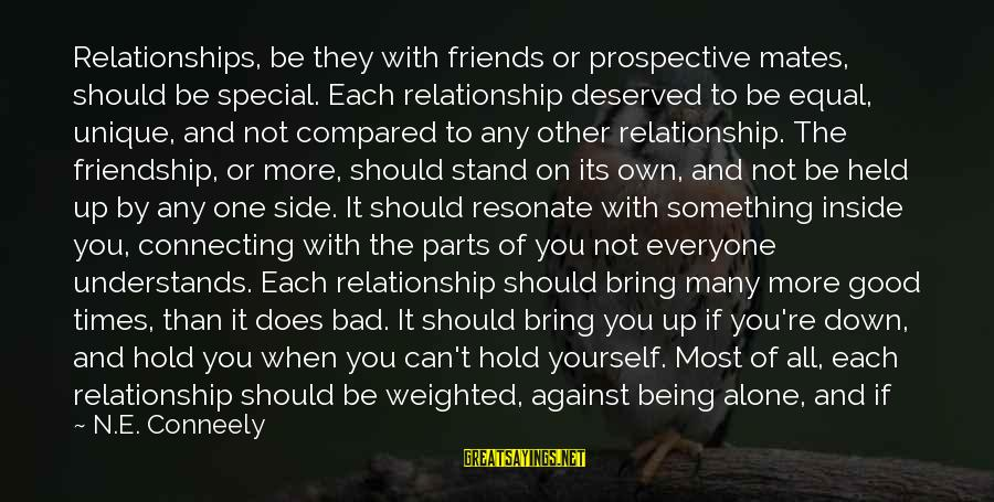 Hold On Relationship Sayings By N.E. Conneely: Relationships, be they with friends or prospective mates, should be special. Each relationship deserved to