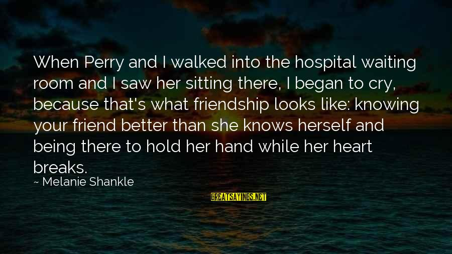 Hold Your Hand Sayings By Melanie Shankle: When Perry and I walked into the hospital waiting room and I saw her sitting