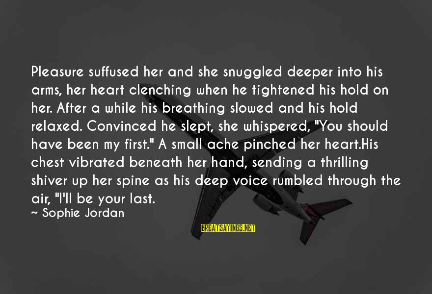 Hold Your Hand Sayings By Sophie Jordan: Pleasure suffused her and she snuggled deeper into his arms, her heart clenching when he