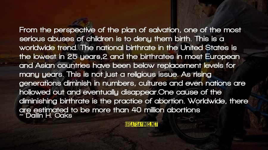 Hollowed Sayings By Dallin H. Oaks: From the perspective of the plan of salvation, one of the most serious abuses of