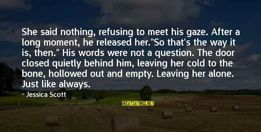 "Hollowed Sayings By Jessica Scott: She said nothing, refusing to meet his gaze. After a long moment, he released her.""So"
