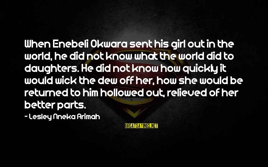 Hollowed Sayings By Lesley Nneka Arimah: When Enebeli Okwara sent his girl out in the world, he did not know what