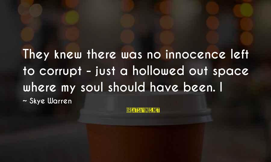 Hollowed Sayings By Skye Warren: They knew there was no innocence left to corrupt - just a hollowed out space