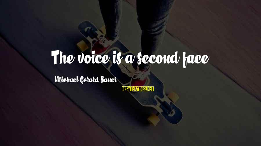 Home Fries Movie Sayings By Michael Gerard Bauer: The voice is a second face.