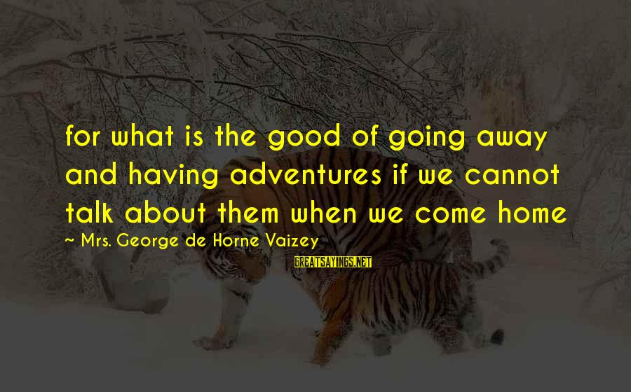 Home Going Sayings By Mrs. George De Horne Vaizey: for what is the good of going away and having adventures if we cannot talk