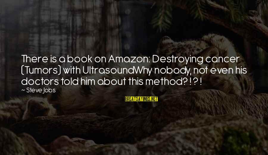 Home In The Kite Runner Sayings By Steve Jobs: There is a book on Amazon: Destroying cancer (Tumors) with UltrasoundWhy nobody, not even his