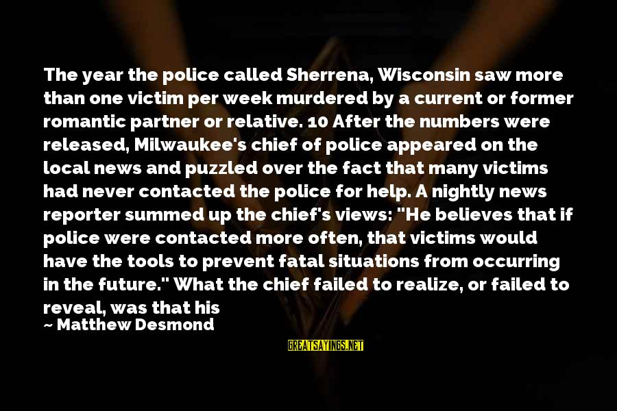 Homelessness Sayings By Matthew Desmond: The year the police called Sherrena, Wisconsin saw more than one victim per week murdered
