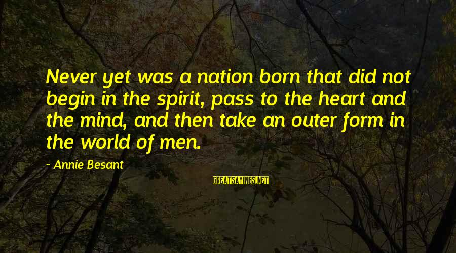 Hood Rats Sayings By Annie Besant: Never yet was a nation born that did not begin in the spirit, pass to