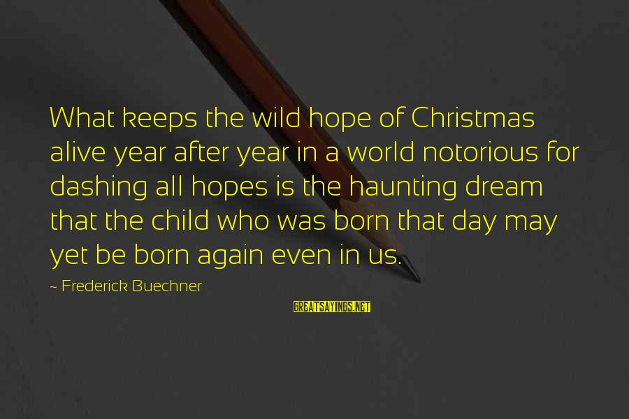 Hope Is The Sayings By Frederick Buechner: What keeps the wild hope of Christmas alive year after year in a world notorious