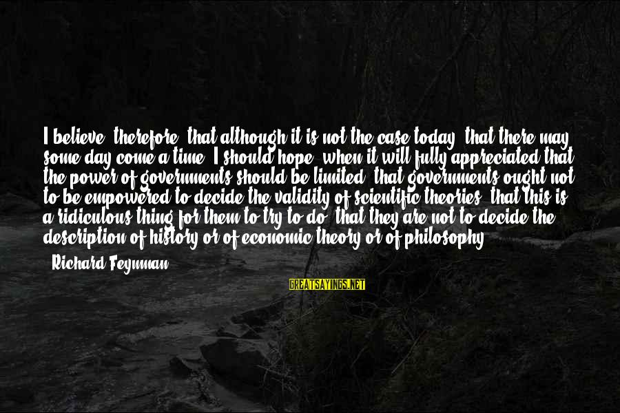 Hope Is The Sayings By Richard Feynman: I believe, therefore, that although it is not the case today, that there may some