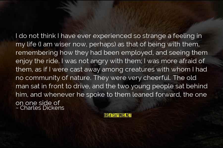 Horse Love Sayings By Charles Dickens: I do not think I have ever experienced so strange a feeling in my life