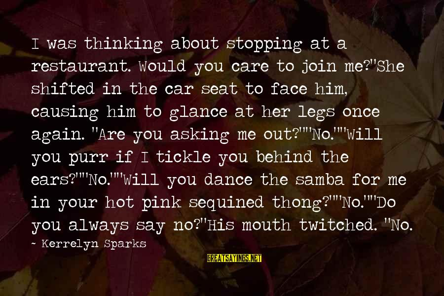 """Hot Ears Sayings By Kerrelyn Sparks: I was thinking about stopping at a restaurant. Would you care to join me?""""She shifted"""