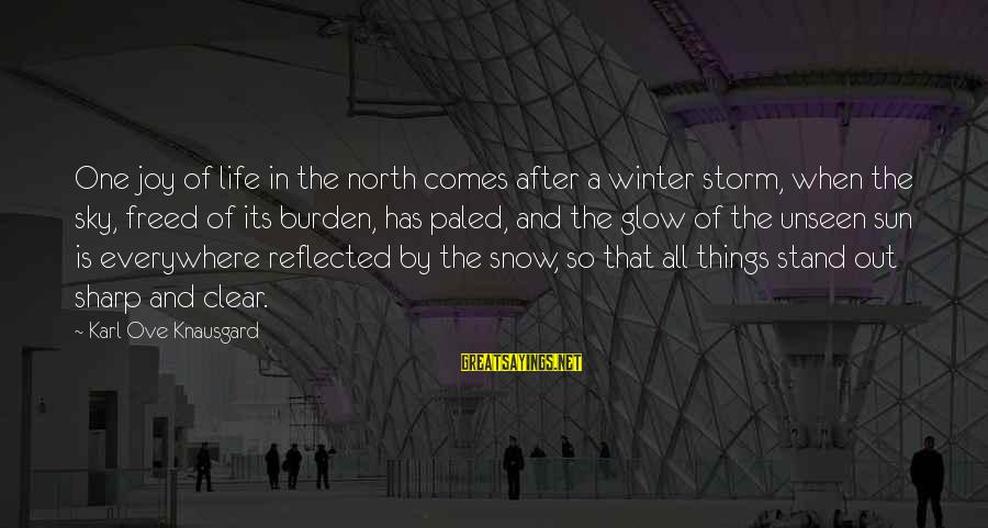 Hotbox Sayings By Karl Ove Knausgard: One joy of life in the north comes after a winter storm, when the sky,