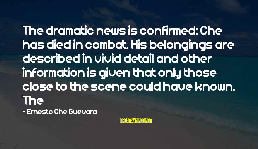 Hotels Industries Sayings By Ernesto Che Guevara: The dramatic news is confirmed: Che has died in combat. His belongings are described in