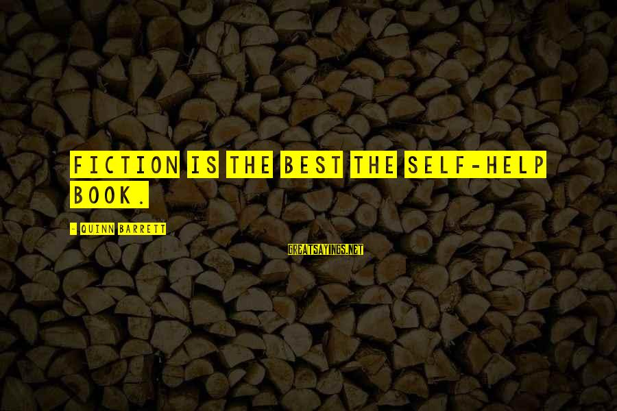 House For Sale Sayings By Quinn Barrett: Fiction is the best the self-help book.