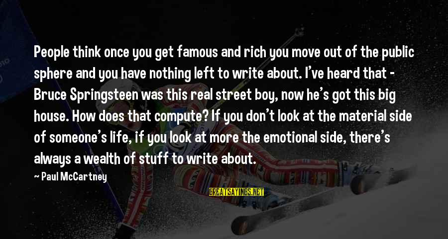 House Move Sayings By Paul McCartney: People think once you get famous and rich you move out of the public sphere