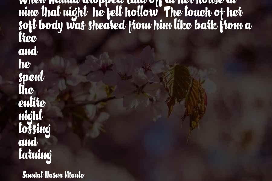 House Of Night Love Sayings By Saadat Hasan Manto: When Hamid dropped Lata off at her house at nine that night, he felt hollow.