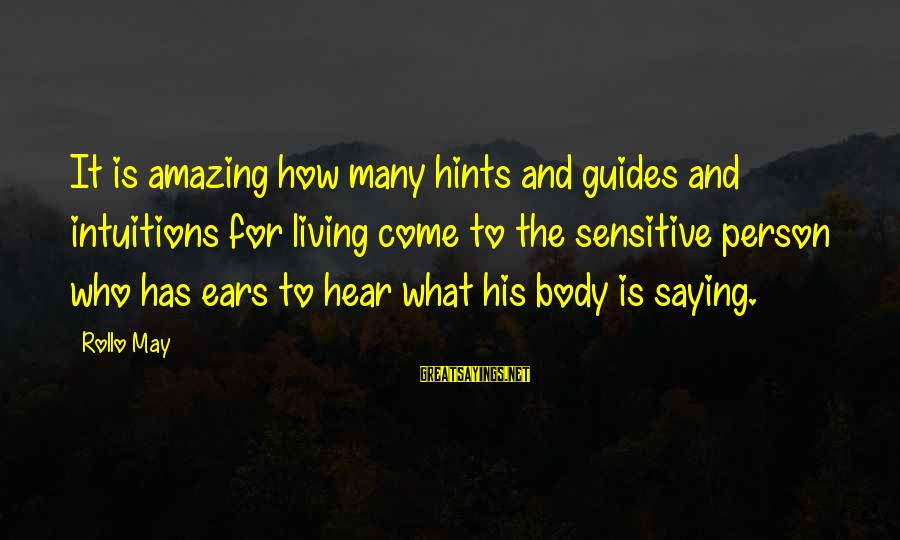 How Amazing A Person Is Sayings By Rollo May: It is amazing how many hints and guides and intuitions for living come to the