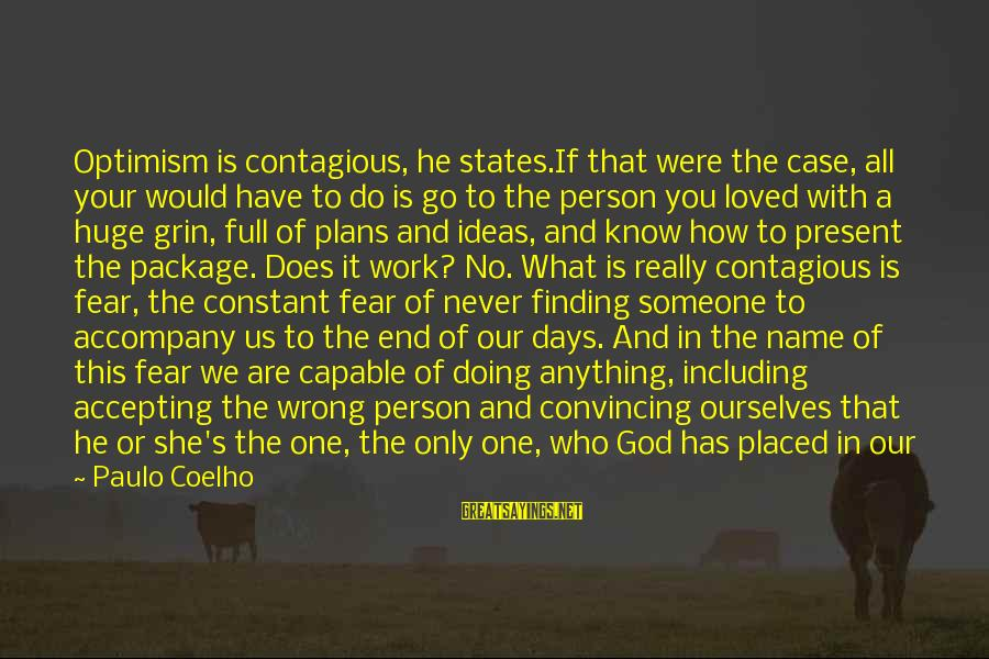 How Do You Do Box Sayings By Paulo Coelho: Optimism is contagious, he states.If that were the case, all your would have to do