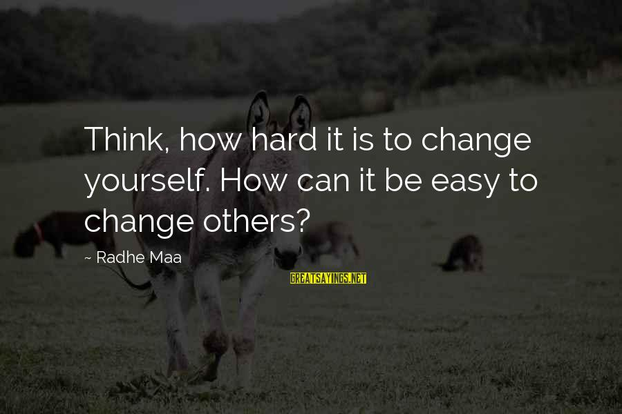 How Hard It Is To Change Sayings By Radhe Maa: Think, how hard it is to change yourself. How can it be easy to change