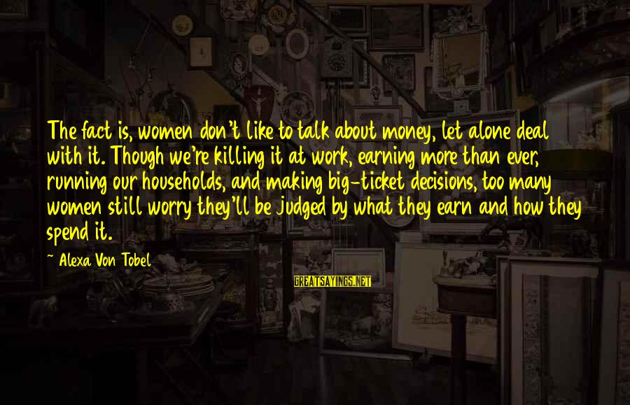 How To Spend Money Sayings By Alexa Von Tobel: The fact is, women don't like to talk about money, let alone deal with it.