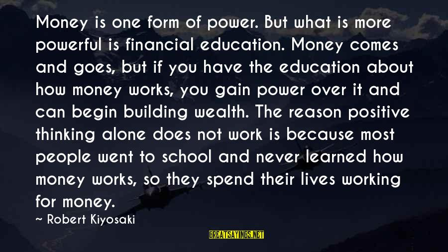 How To Spend Money Sayings By Robert Kiyosaki: Money is one form of power. But what is more powerful is financial education. Money