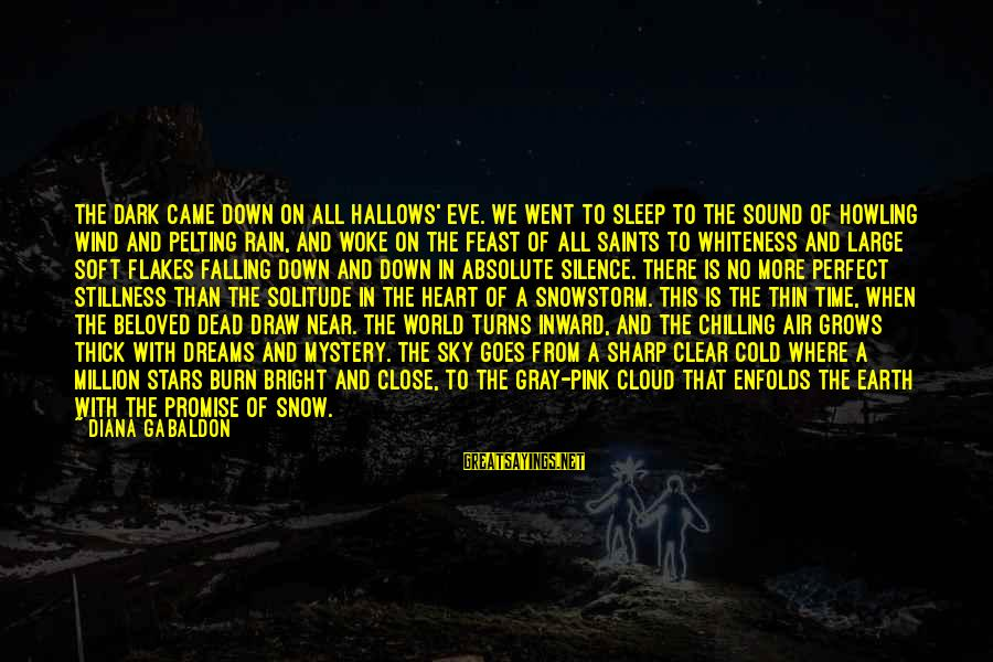 Howling Sayings By Diana Gabaldon: The dark came down on All Hallows' Eve. We went to sleep to the sound