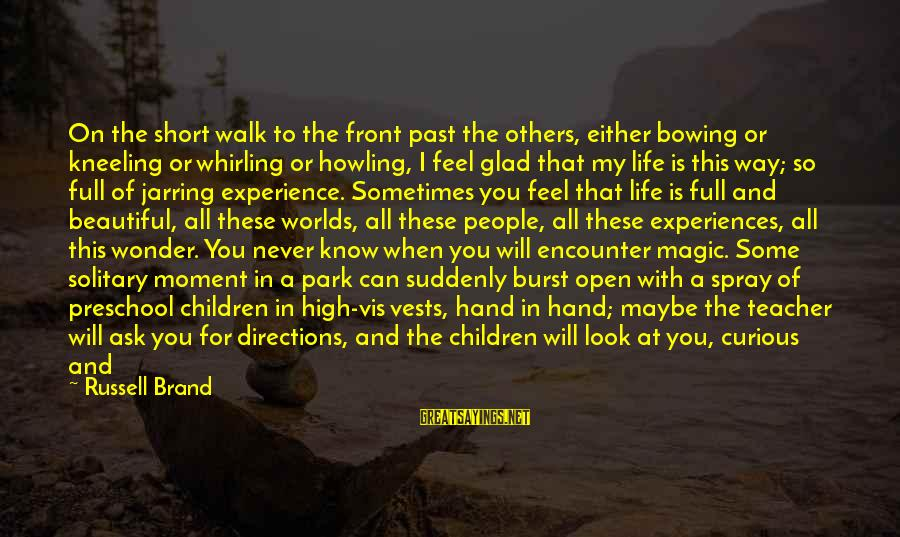 Howling Sayings By Russell Brand: On the short walk to the front past the others, either bowing or kneeling or