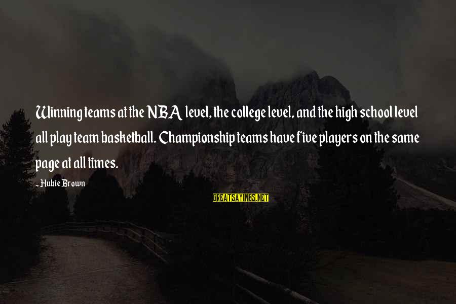 Hubie Brown Sayings By Hubie Brown: Winning teams at the NBA level, the college level, and the high school level all