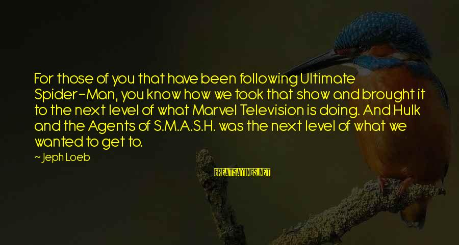 Hulk's Sayings By Jeph Loeb: For those of you that have been following Ultimate Spider-Man, you know how we took