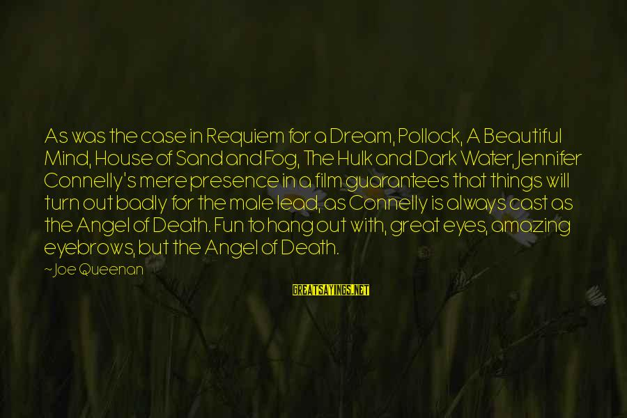 Hulk's Sayings By Joe Queenan: As was the case in Requiem for a Dream, Pollock, A Beautiful Mind, House of