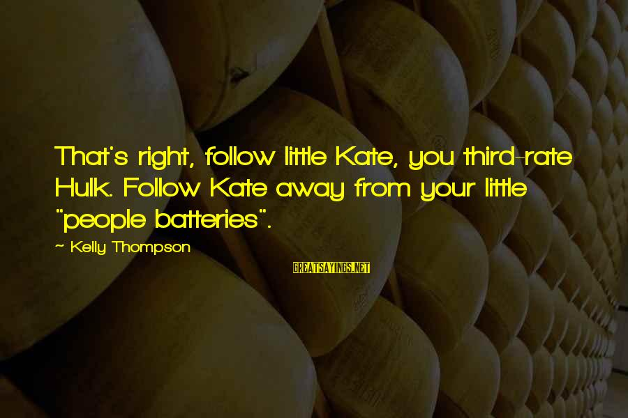 """Hulk's Sayings By Kelly Thompson: That's right, follow little Kate, you third-rate Hulk. Follow Kate away from your little """"people"""