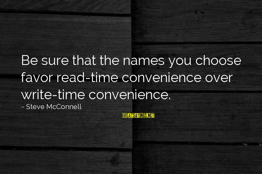Human Embryonic Stem Cell Research Sayings By Steve McConnell: Be sure that the names you choose favor read-time convenience over write-time convenience.