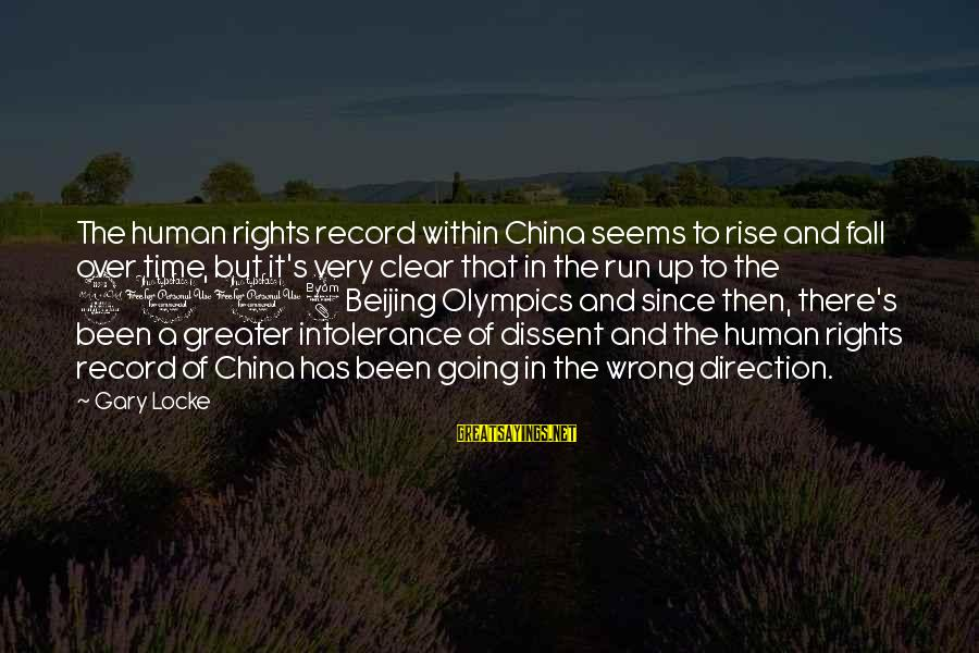 Human Intolerance Sayings By Gary Locke: The human rights record within China seems to rise and fall over time, but it's