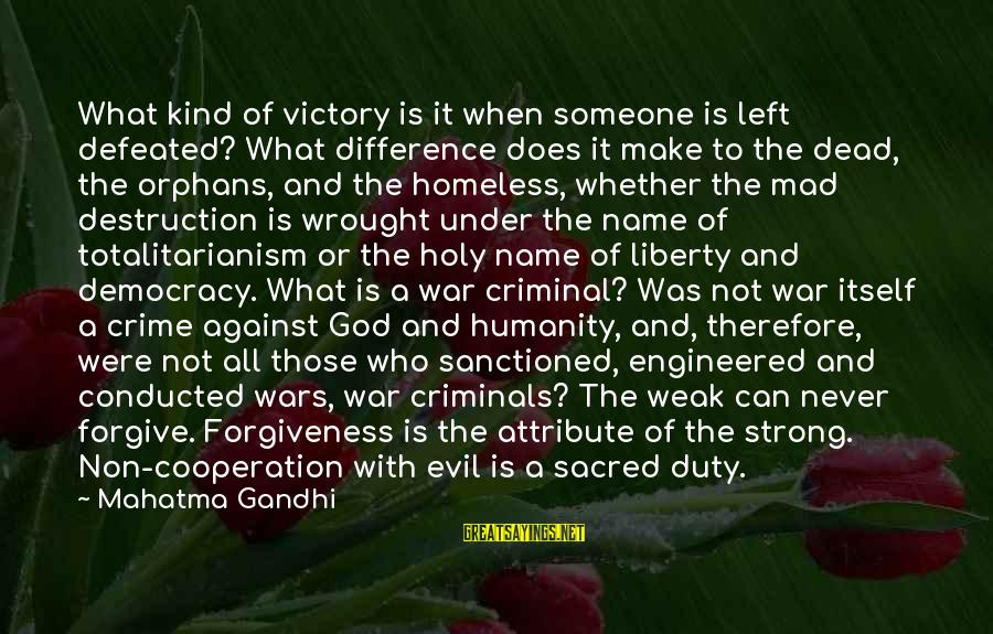 Humanity And War Sayings By Mahatma Gandhi: What kind of victory is it when someone is left defeated? What difference does it