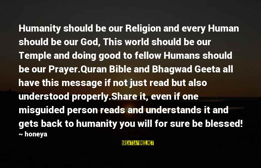 Humans Being Good Sayings By Honeya: Humanity should be our Religion and every Human should be our God, This world should