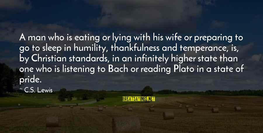 Humility And Pride Sayings By C.S. Lewis: A man who is eating or lying with his wife or preparing to go to