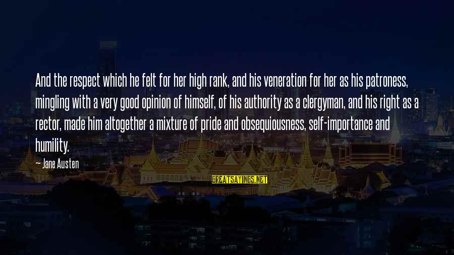 Humility And Pride Sayings By Jane Austen: And the respect which he felt for her high rank, and his veneration for her