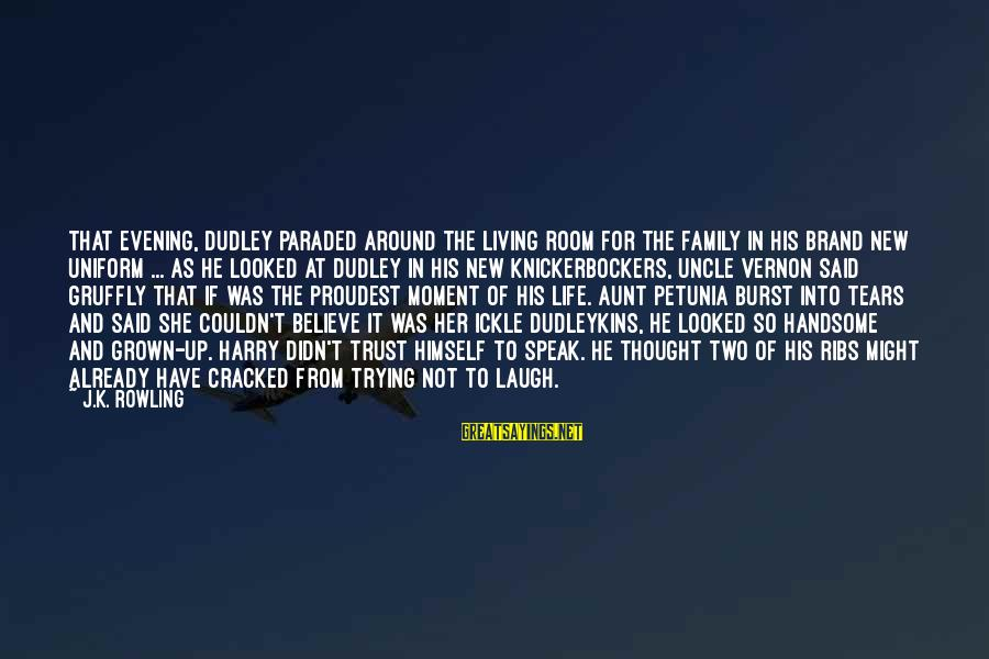 Humor In Uniform Sayings By J.K. Rowling: That evening, Dudley paraded around the living room for the family in his brand new