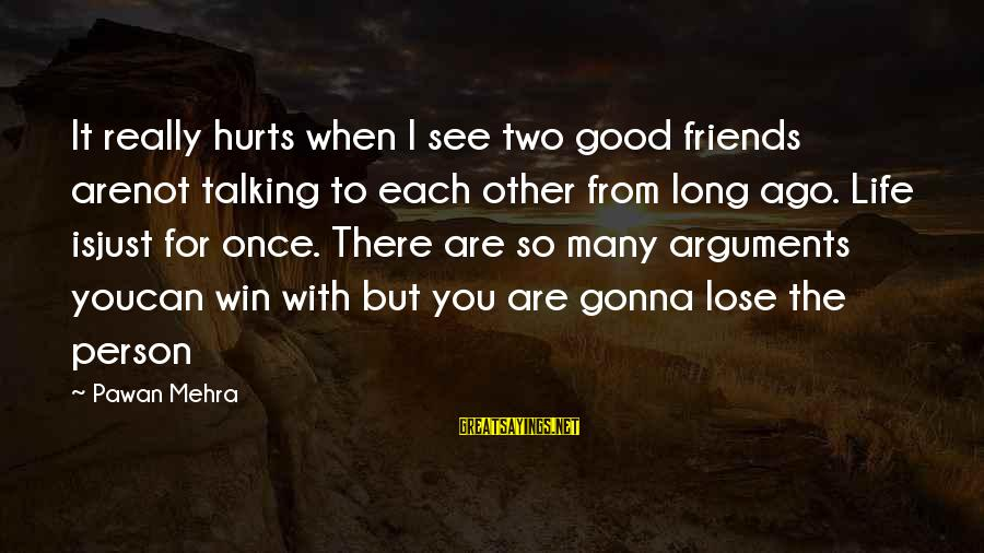 Hurts When Sayings By Pawan Mehra: It really hurts when I see two good friends arenot talking to each other from