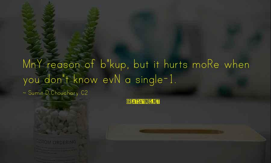 """Hurts When Sayings By Sumit D Choudhary C2: MnY reason of b""""kup, but it hurts moRe when you don""""t know evN a single-1."""
