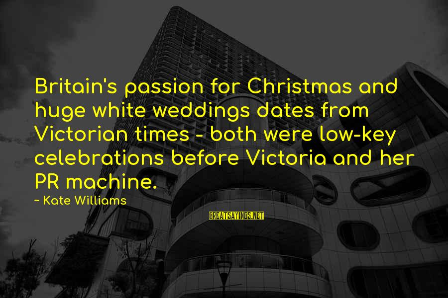 Hustle Gang Sayings By Kate Williams: Britain's passion for Christmas and huge white weddings dates from Victorian times - both were
