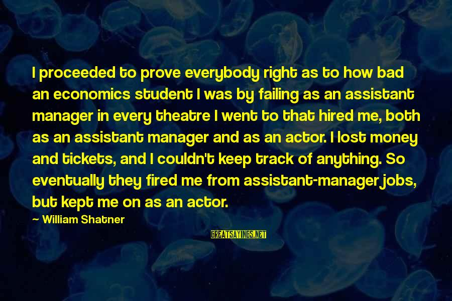 Hustle Gang Sayings By William Shatner: I proceeded to prove everybody right as to how bad an economics student I was