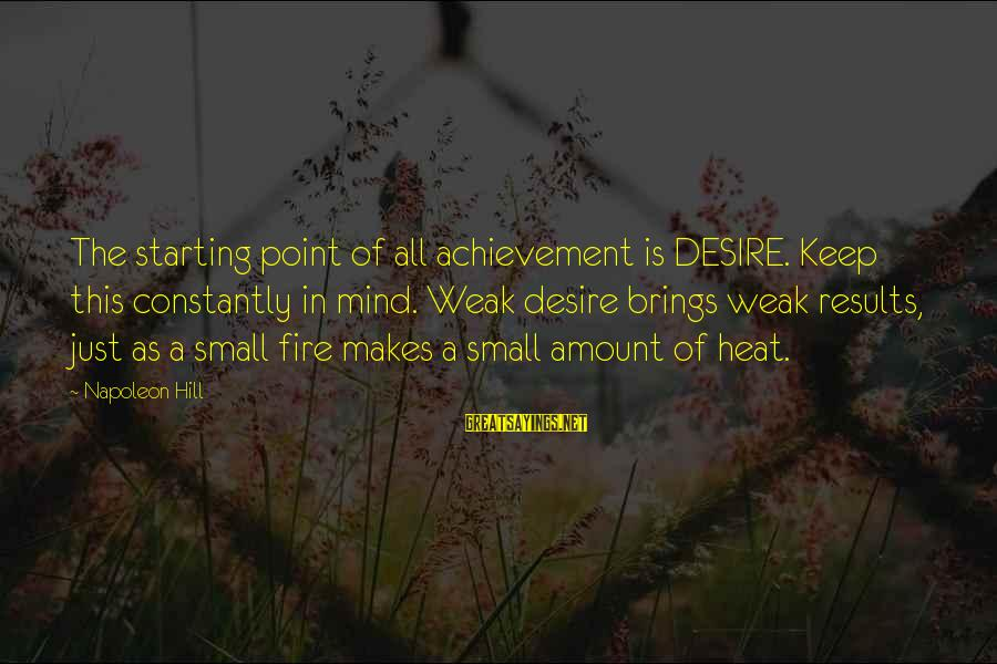 Hustling Couple Sayings By Napoleon Hill: The starting point of all achievement is DESIRE. Keep this constantly in mind. Weak desire